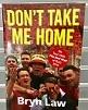 Bryn Law 'Don't Take Me Home'